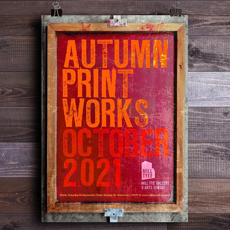 Autumn Printworks Exhibition