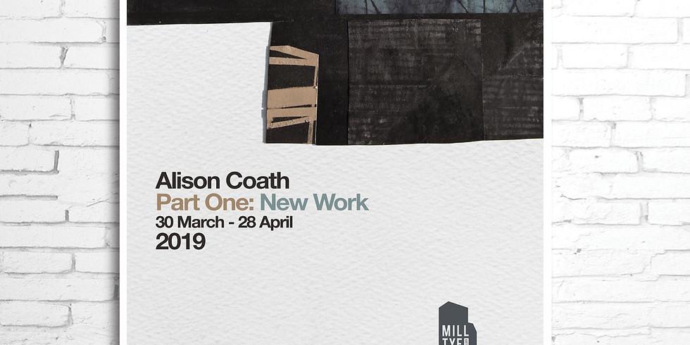 Alison Coath Exhibition - Part One