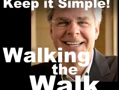 Premier episode of Walking the Walk: Joe Calloway on Keeping it Simple!