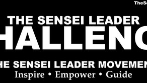 THE SENSEI LEADER CHALLENGE––No ice buckets, hot chips or YouTube posts…