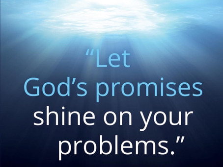 """Let God's promises shine on your problem."""