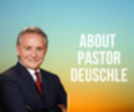ABOUT PASTOR DEUSCHLE(1).png