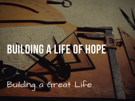 Building A Life of Hope