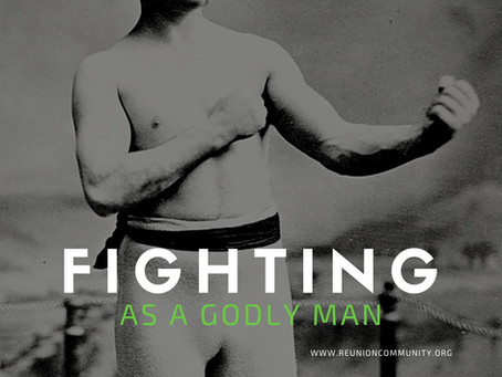Fighting as a Godly Man
