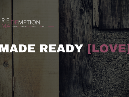 Redemption - Made Ready [Love]