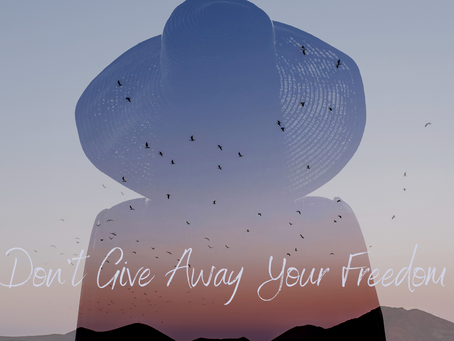 DON'T GIVE AWAY YOUR FREEDOM