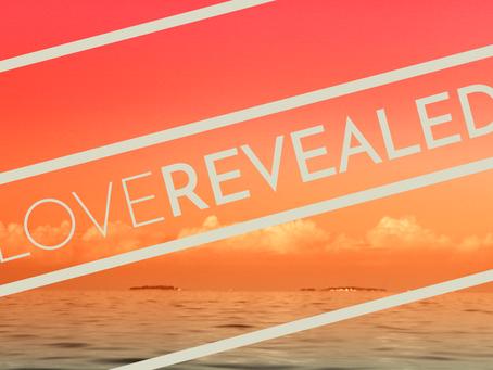 Resurrection Sunday - Revealed in Love