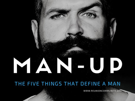 Man-Up: The 5 Things that Define a Man