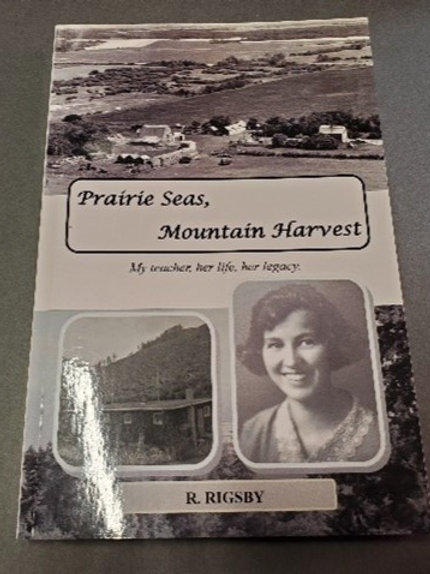 Prairie Seas and Mountain Harvest by R. Rigsby