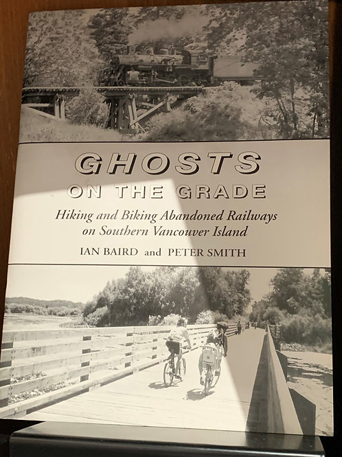 Ghosts on the Grade by Ian Baird & Peter Smith