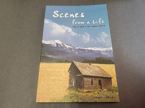 Scenes from a  Life by Frank Vanyo