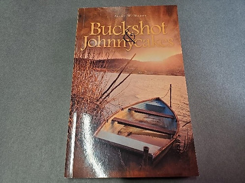 Buckshots and Johnnycakes by Allan W. Waddy (2018)