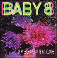 BABY 8 We Hate Each Other.. CD
