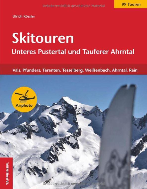 Ulrich Kößler  Skitouren Unteres Pustertal und Tauferer Ahrntal