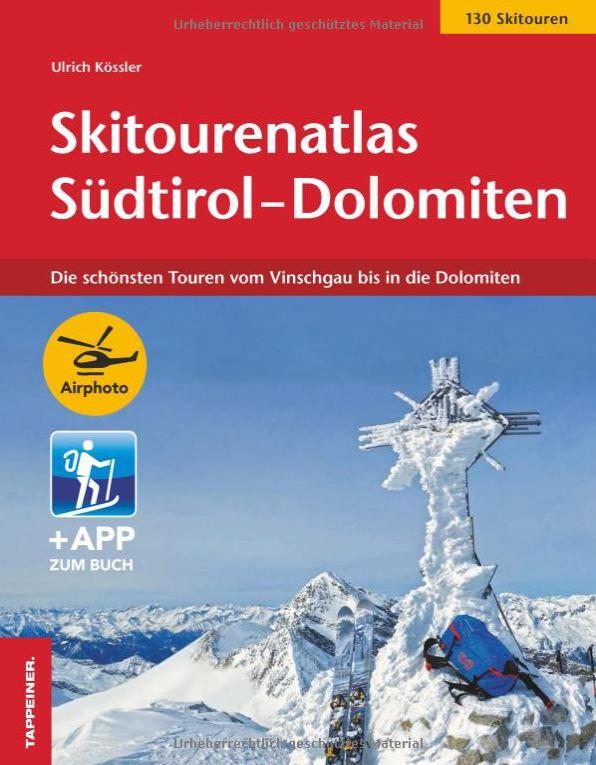 Ulrich Kößler  Skitourenatlas Südtirol-Dolomiten