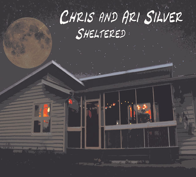 Chris and Ari Silver Sheltered Album Art