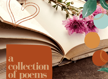 A Collection of Poems From My Time of Healing