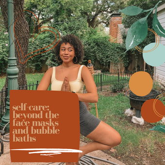 Self-Care: Beyond The Face Masks & Bubble Baths