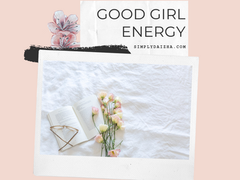 G.G.E: Good Girl Energy