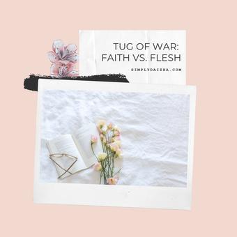 Tug-Of-War: Faith vs. Flesh