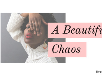 A Beautiful Chaos