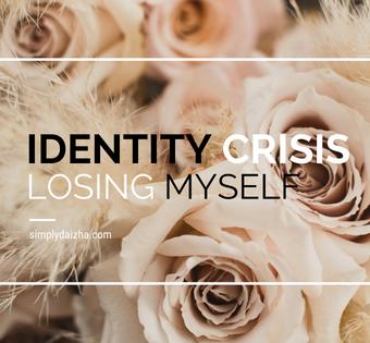 The Identity Crisis: Losing Myself