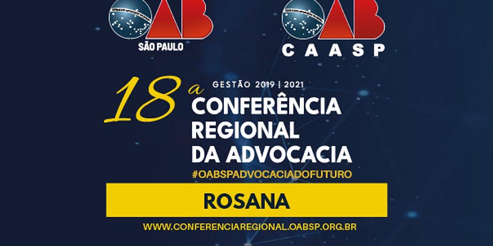 18ª Conferência Regional da Advocacia - Rosana/Primavera