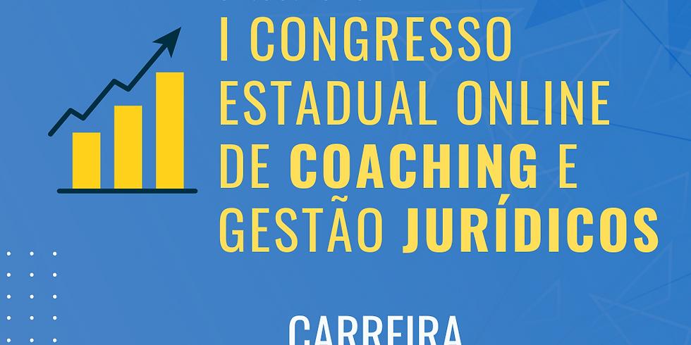 04.05.2020 | I Congresso Estadual Online de Coaching e Gestão Jurídicos - Carreira
