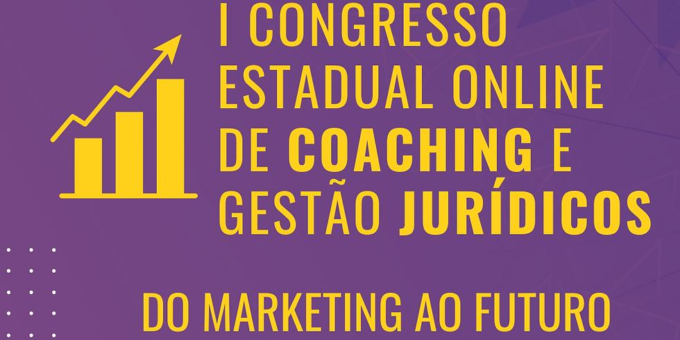 08.05.2020   I Congresso Estadual Online de Coaching e Gestão Jurídicos -Do Marketing a Futuro.
