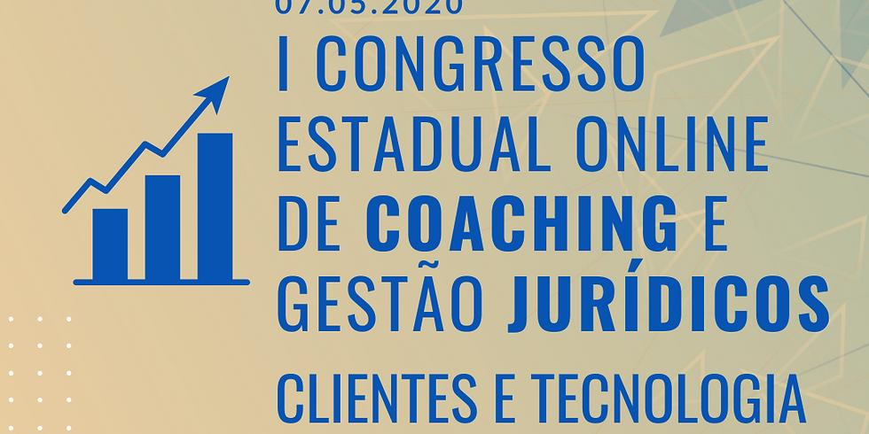 07.05.2020 | I Congresso Estadual Online de Coaching e Gestão Jurídicos -Clientes e Tecnologia.