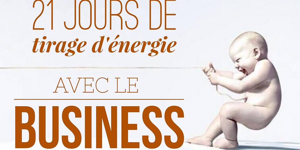 21 jours de Tirage d'Energie avec le Business
