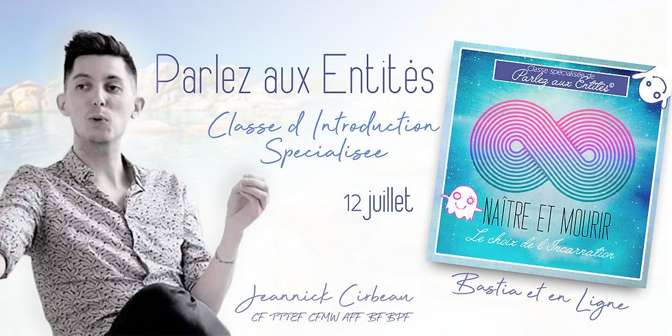 """Classe d'Intro Spécialisée TTTE - Naître et Mourir, """"Le choix de l'Incarnation"""""""