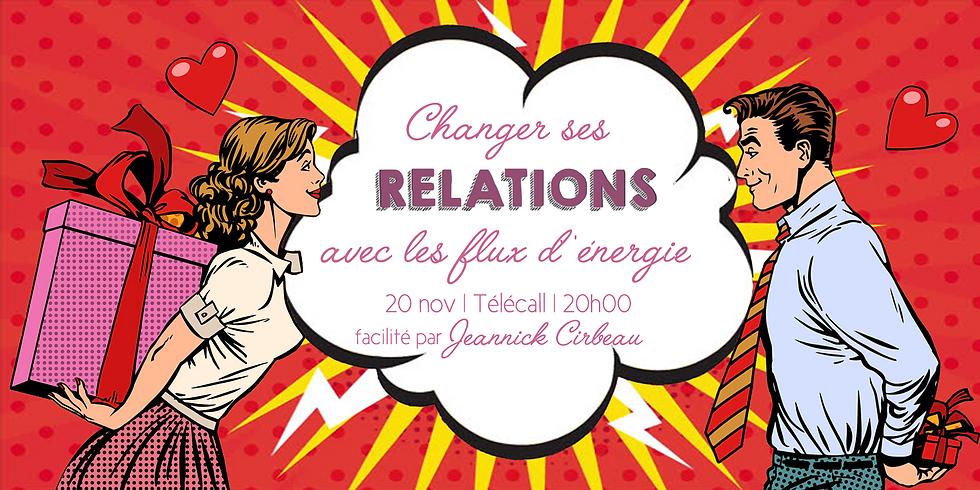Changer ses Relations avec les flux d'énergie