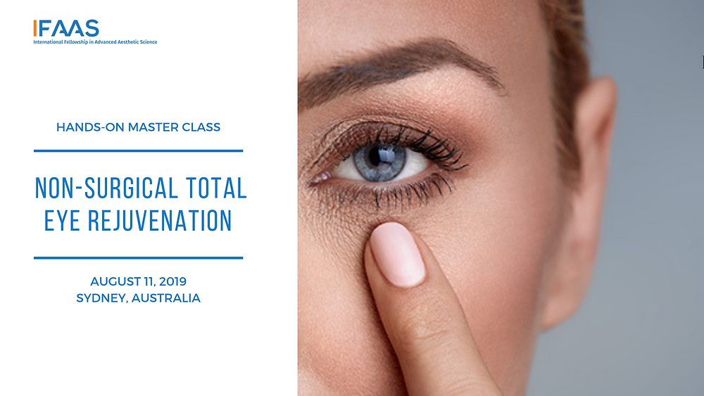 Hands-On Master Class Advanced Non-Surgical Combination Therapies  for Total Eye Rejuvenation | August 11, 2019: Sydney, Australia