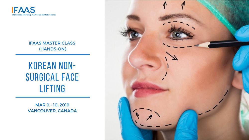 IFAAS Hands-On Master Class: Korean Advanced Non-Surgical Face Lifting |  March 9-10, 2019 : Sydney, Australia