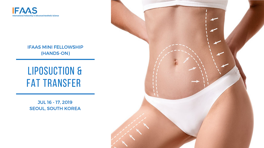 Hands-on Mini-Fellowship: Liposuction & Fat Transfer for Face & Body Under Local Anaesthesia | Mar 26-27, 2019: Seoul, South Korea