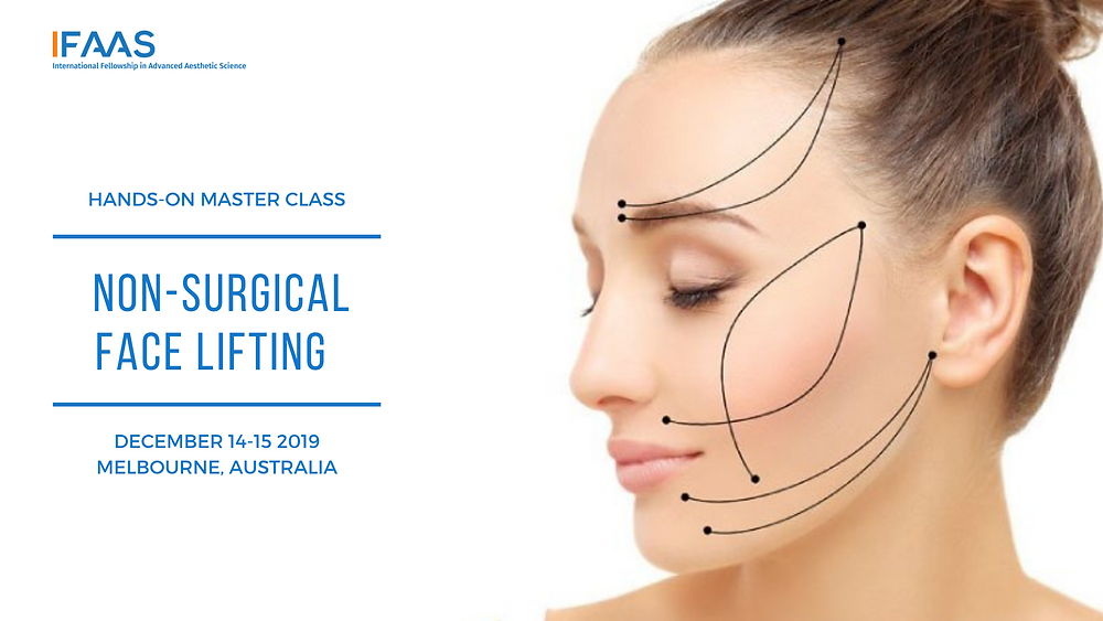 IFAAS Hands-On Master Class  Korean Non-Surgical Face Lifting - Minimally Invasive Thread Lift & Combination Therapies​ December 14-15, 2019 | Melbourne, Australia