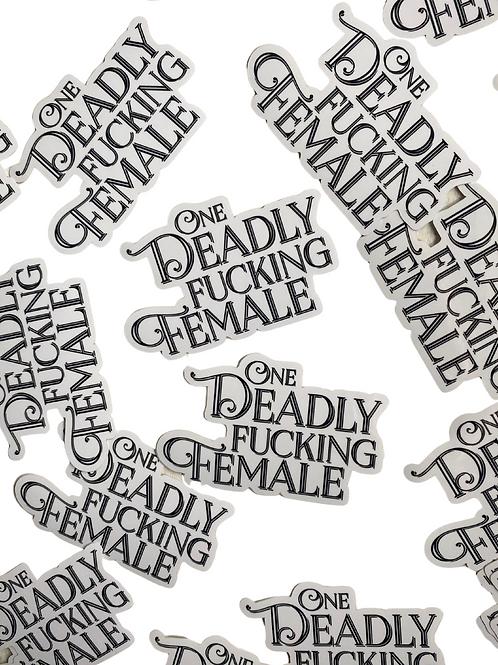 Deadly Fucking Female - Die cut sticker