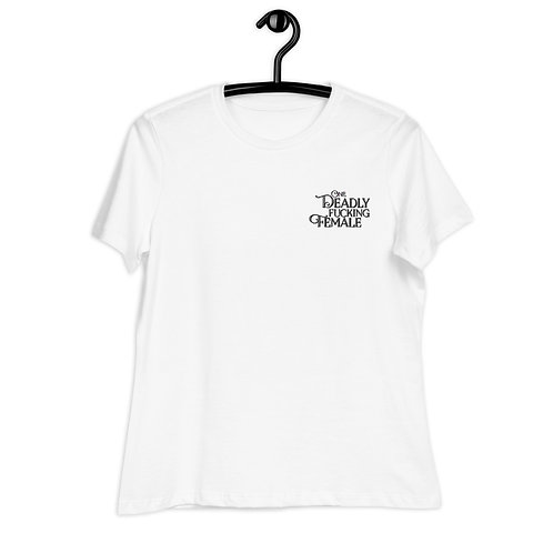 One Deadly Fucking Female - Embroidered Women's  T-Shirt