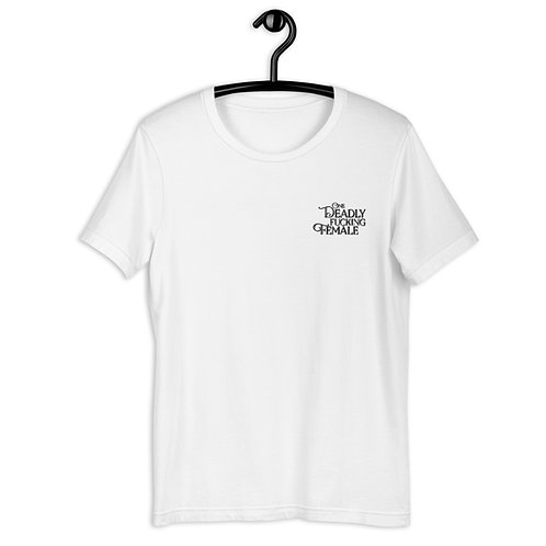 One Deadly Fucking Female -  Embroidered Unisex T-Shirt