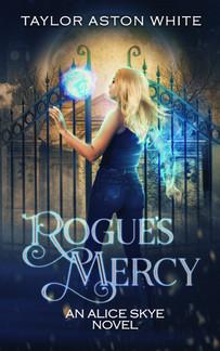 Rogue's Mercy - Alice Skye Book Three