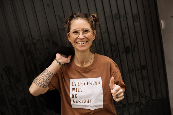 """Shirt """"Everything will be alright"""""""