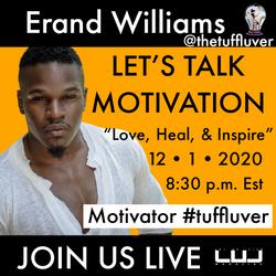 Motivation with @thetuffluver Erand Williams