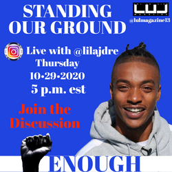 Standing Out Ground!! ENOUGH Interview with @lilajdre