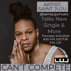 """Talking with Artist @saintjujumusic about new single """"Can't Compete"""""""