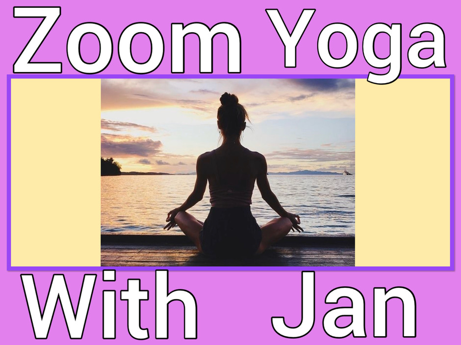 Zoom Yoga With Jan Saturday Morning 9:00 am
