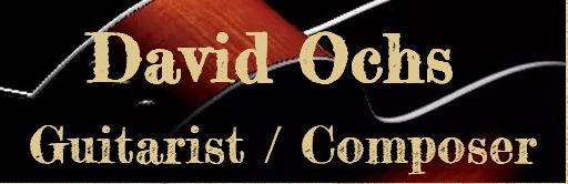 David Ochs, San Diego Guitarist / Composer