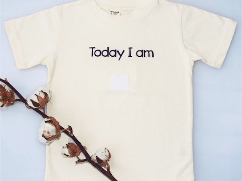 T- Shirt Today I Am (Ohne Sticker) Bio Baumwolle Pamboo
