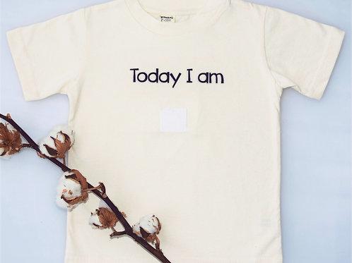 T- Shirt Today I Am (Ohne Sticker) Bio Baumwolle Pamboo