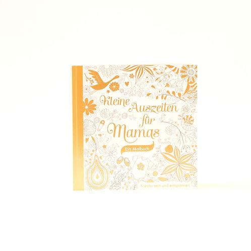 Kleine Auszeiten für Mamas Ein Malbuch